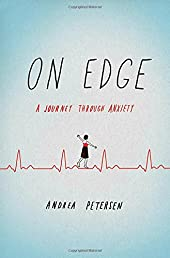 On Edge: A Journey Through Anxiety