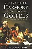 img - for A Simplified Harmony of the Gospels: Using the Text of the HCSB book / textbook / text book