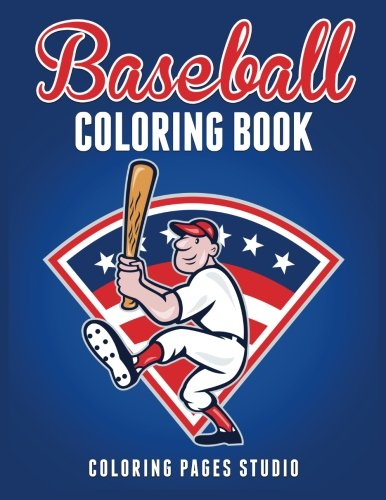 Baseball Coloring Book: Fun Baseball Coloring Pages for Kids (Sports Coloring Books) (Volume -