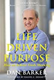 img - for Life Driven Purpose: How an Atheist Finds Meaning book / textbook / text book