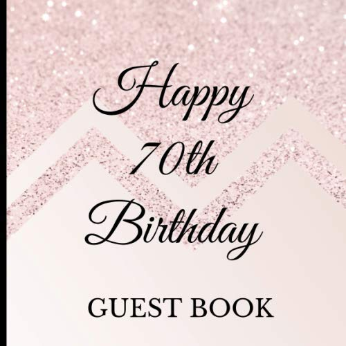 Guest Book: 70th Birthday Celebration and Keepsake Memory Guest Signing and Message -