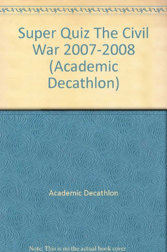 Wonderful Quiz The Civil War 2007-2008 (Academic Decathlon)