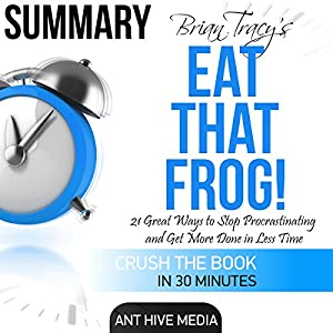 Brian Tracy's Eat That Frog! | Livre audio
