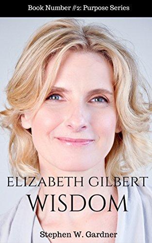 Elizabeth Gilbert Wisdom