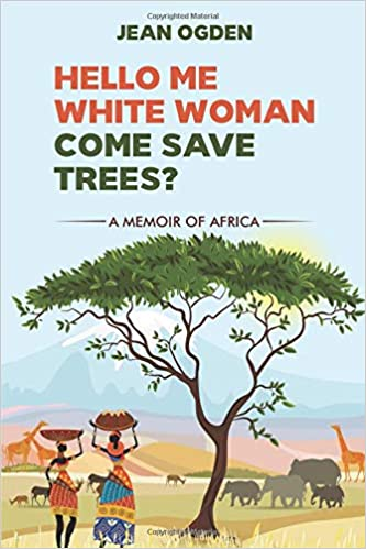 amazon hello me white woman come save trees a memoir of africa