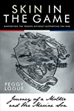 img - for Skin in the Game: Journey of a Mother and Her Marine Son by Peggy Logue (2010-02-03) book / textbook / text book