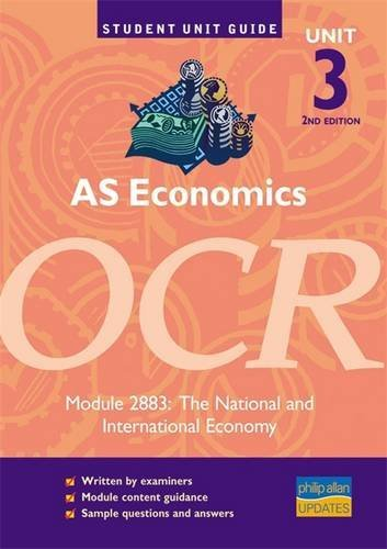 AS Economics OCR: Unit 3, module 2883: The National and International Economy (Student Unit Guides) pdf
