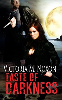 Taste of Darkness (The Siorai Legacy III) by [Noxon, Victoria M.]
