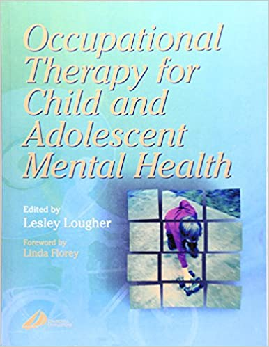 Occupational Therapy for Child and Adolescent Mental Health, 1e