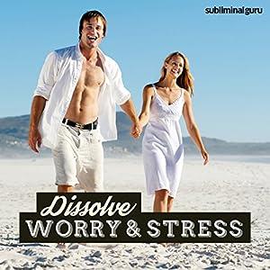 Dissolve Worry & Stress Speech