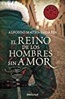 El reino de los hombres sin amor par Alfonso Mateo-Sagasta