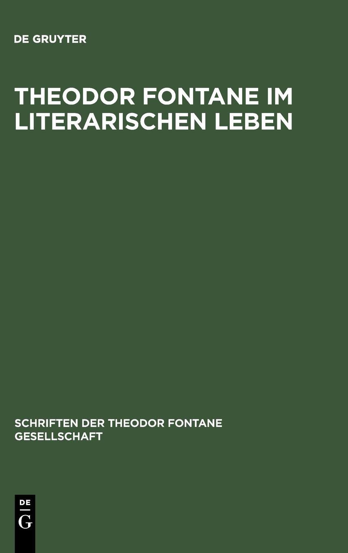 Download Theodor Fontane im literarischen Leben (Schriften Der Theodor Fontane Gesellschaft) (German Edition) PDF