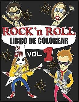 LIBRO DE COLOREAR ROCK N ROLL: Un libro para colorear para adultos sobre la MÚSICA DEL ROCK & ROCKSTAR - para los fans del rock, hard rock y metal - dibujos exclusivos