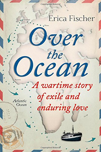 Over the Ocean: A Wartime Story of Exile and Enduring Love pdf epub
