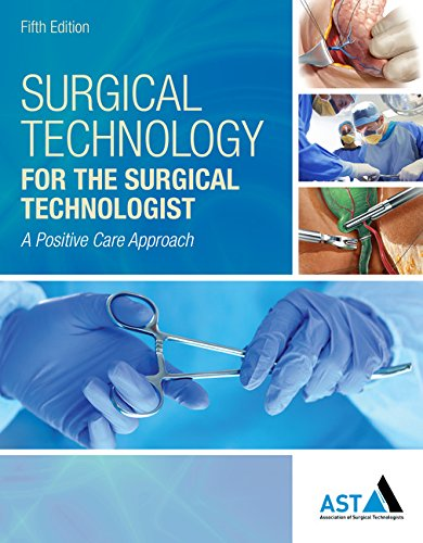 Surgical Technology for the Surgical Technologist: A Positive Care Approach by Delmar Cengage Learning