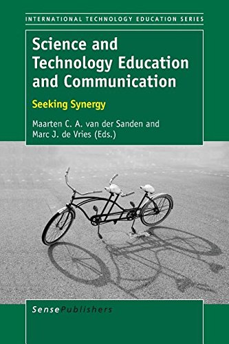 Science and Technology Education and Communication: Seeking Synergy (International Technology Education Studies)