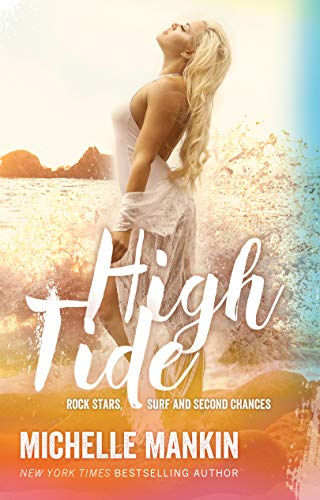 High Tide (Rock Stars, Surf and Second Chances Book 4) by [Mankin, Michelle]