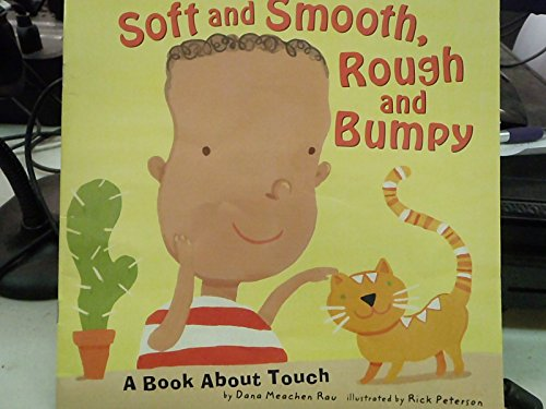 Soft and Smooth, Rough and Bumpy [Scholastic]: A Book about Touch (Amazing Body: The Five Senses)