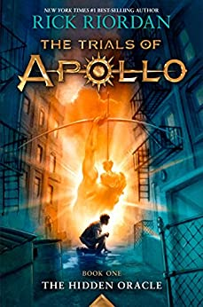 The Trials of Apollo, Book One: The Hidden Oracle by [Riordan, Rick]