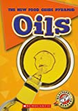 Oils (Blastoff! Readers: New Food Guide Pyramid)