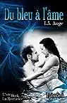Du bleu à l'âme, ép.6 par L.S. Ange