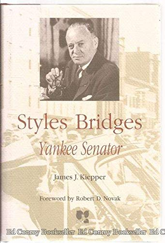 Styles Bridges: Yankee Senator ()