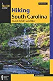Hiking South Carolina: A Guide To The State s Greatest Hikes (State Hiking Guides Series)