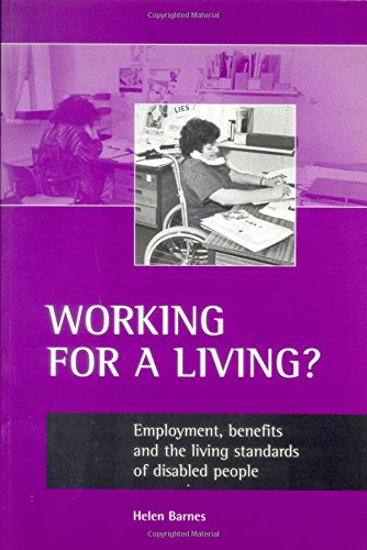 Read Online Working for a living?: Employment, benefits and the living standards of disabled people ebook