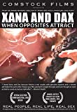 Xana and Dax: When Opposites Attract (Real People, Real Life, Real Sex series)