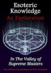 Esoteric Knowledge, An Exploration: In The Valley of Supreme Masters