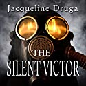 The Silent Victor: Beginnings Series, Book 1 Audiobook by Jacqueline Druga Narrated by Andrew Wehrlen
