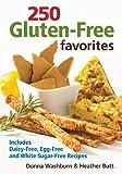 250 Gluten-Free Favorites, Donna Washburn and Heather Butt, 0778802256