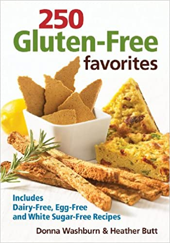 250 glutenfree favorites includes dairyfree eggfree and white sugarfree recipes