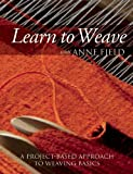 Learn to Weave with Anne Field, Anne Field, 1570766185