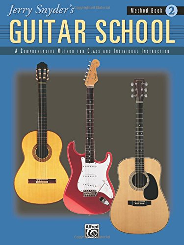 Jerry Snyder's Guitar School, Method Book, Bk 2: A Comprehensive Method for Class and Individual Instruction