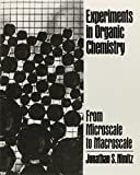 Experiments in Organic Chemistry : From Microscale to Macroscale, Nimitz, Jonathan S., 0132957183