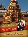 Laura McKenzie's Traveler - Cambodia & Vietnam