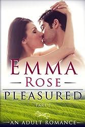 Pleasured, Part 2: A Contemporary Adult Romance