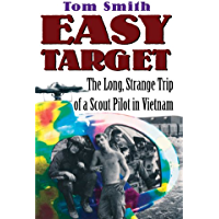 Easy Target: The Long Strange Trip of a Scout Pilot in Vietnam