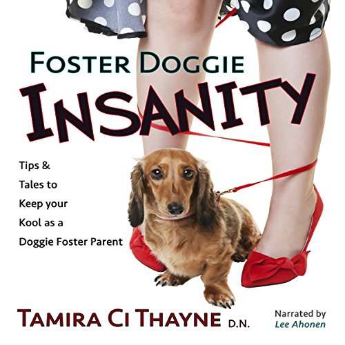Foster Doggie Insanity: Tips and Tales to Keep Your Kool as a Doggie Foster Parent (Chain Kool)