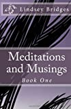Meditations and Musings, Lindsey Bridges, 1483951871