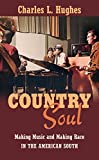 "Charles Hughes, ""Country Soul: Making Music and Making Race in the American South"" (UNC Press, 2015)"