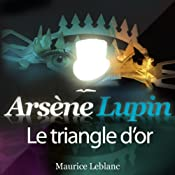 Le triangle d'or (Arsène Lupin 24)   Maurice Leblanc