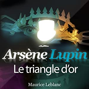 Le triangle d'or (Arsène Lupin 24) | Livre audio