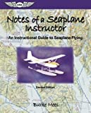 img - for Notes of a Seaplane Instructor: An Instructional Guide to Seaplane Flying (ASA Training Manuals) by Burke Mees (2005-01-01) book / textbook / text book