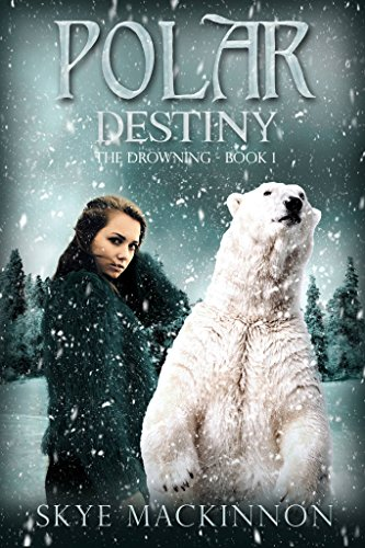 Polar Destiny: A Bear Shifter Reverse Harem (The Drowning Book 1)