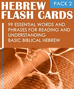 Hebrew Flash Cards: 99 Essential Words And Phrases For Reading And Understanding Basic Biblical Hebrew (PACK 2) by [Shani, Eti]
