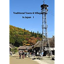 Traditional Towns & Villages in Japan Ⅰ