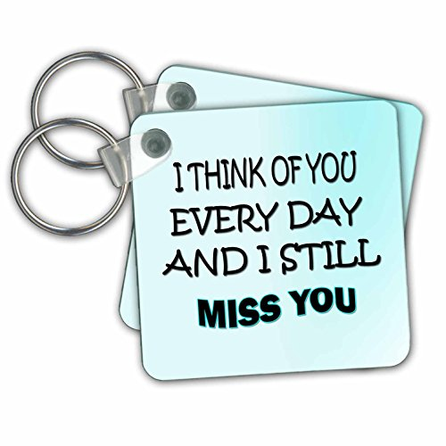 3dRose RinaPiro - Miss you Quotes - I think of you every day and I still miss you. - set of 2 Key Chains (kc_256809_1)
