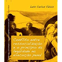 Conflito entre ressocialização e o princípio da legalidade na execução penal